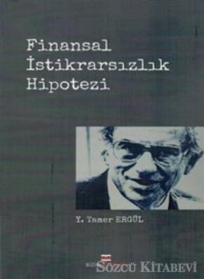 Y. Tamer Ergül - Finansal İstikrarsızlık Hipotezi | Sözcü Kitabevi