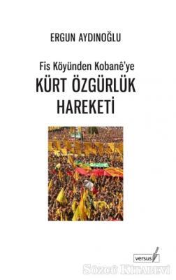 Fis Köyünden Kobane'ye Kürt Özgürlük Hareketi