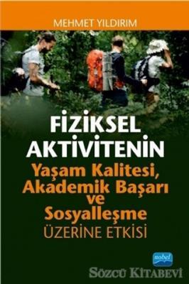 Mehmet Yıldırım - Fiziksel Aktivitenin Yaşam Kalitesi, Akademik Başarı ve Sosyalleşme Üzerine Etkisi | Sözcü Kitabevi