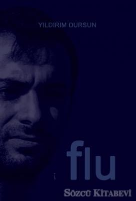Yıldırım Dursun - Flu   Sözcü Kitabevi