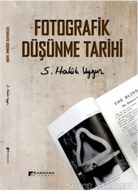 S. Haluk Uygur - Fofografik Düşünme Tarihi | Sözcü Kitabevi