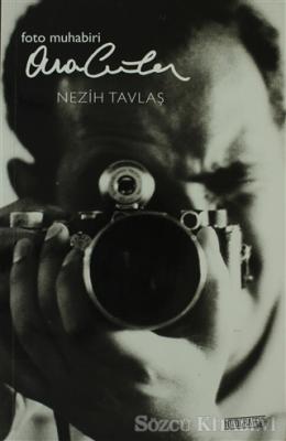 Foto Muhabiri Ara Güler'in Hayat Hikayesi