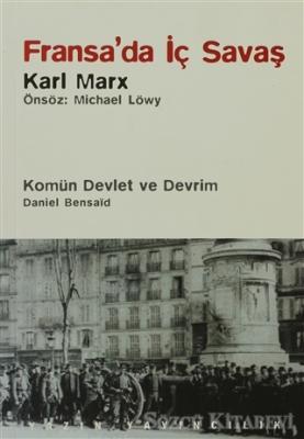 Fransa'da İç Savaş / Komün Devlet ve Devrim / Paris Kömünü (1871) ve Doğurduğu Tartışmalar