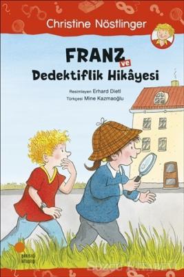 Christine Nöstlinger - Franz ve Dedektiflik Hikayesi | Sözcü Kitabevi
