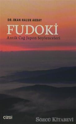 Okan Haluk Akbay - Fudoki - Antik Çağ Japon Söylenceleri | Sözcü Kitabevi