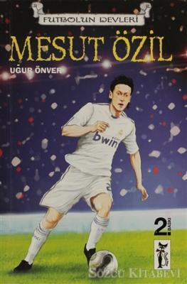 Futbolun Devleri - Mesut Özil