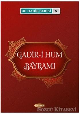 Gadir-i Hum Bayramı 40 Hadis Serisi - 5
