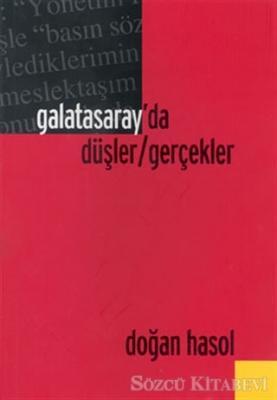 Doğan Hasol - Galatasaray'da Düşler / Gerçekler | Sözcü Kitabevi