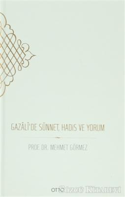 Gazali'de Sünnet, Hadis ve Yorum