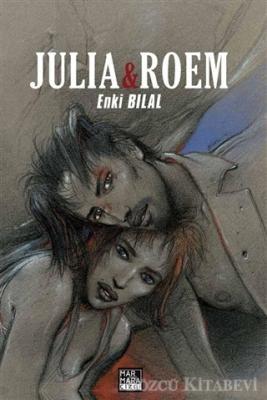 Julia ve Roem - Enki Bilal Gazap Fırtınası Üçlemesi Cilt 2