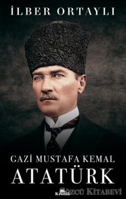 İlber Ortaylı - Gazi Mustafa Kemal Atatürk | Sözcü Kitabevi