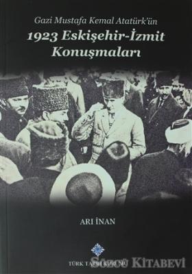 Gazi Mustafa Kemal Atatürk'ün 1923 Eskişehir -İzmit Konuşmaları