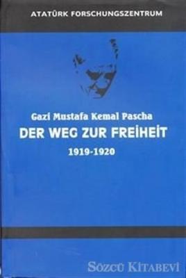 Mustafa Kemal Atatürk - Gazi Mustafa Kemal Pascha Der Weg Zur Freiheit 1919-1920 Almanca Nutuk | Sözcü Kitabevi