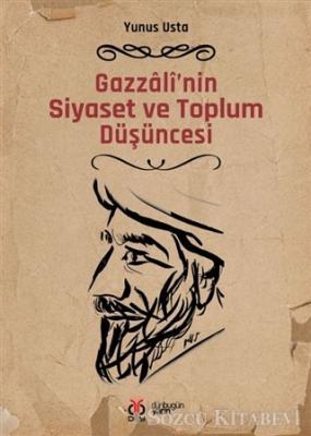 Gazzali'nin Siyaset ve Toplum Düşüncesi