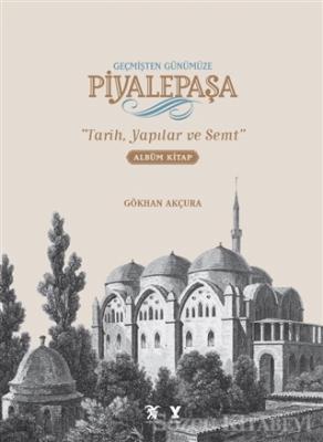 Geçmişten Günümüze Piyalepaşa (Albüm Kitap)