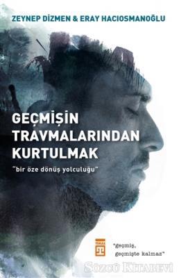 Zeynep Dizmen Hacıosmanoğlu - Geçmişin Travmalarından Kurtulmak | Sözcü Kitabevi