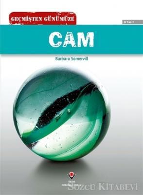 Barbara A. Somervill - Geçmişten Günümüze - Cam | Sözcü Kitabevi