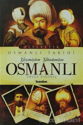 Tolga Uslubaş - Geçmişten Günümüze Osmanlı | Sözcü Kitabevi