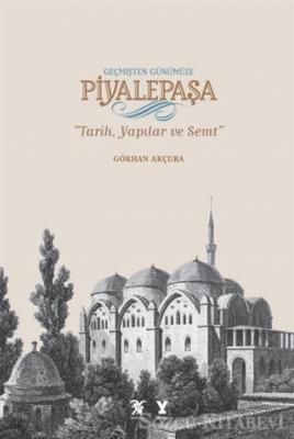 Geçmişten Günümüze Piyalepaşa