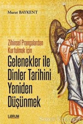 Gelenekler ile Dinler Tarihini Yeniden Düşünmek
