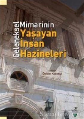 Kolektif - Geleneksel Mimarinin Yaşayan İnsan Hazineleri | Sözcü Kitabevi