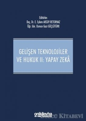 Gelişen Teknolojiler ve Hukuk 2: Yapay Zeka