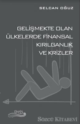 Gelişmekte Olan Ülkelerde Finansal Kırılganlık ve Krizler