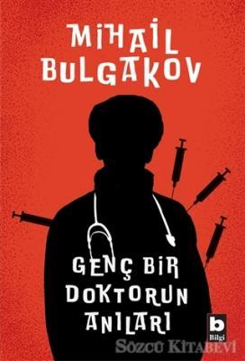 Mihail Afansyeviç Bulgakov - Genç Bir Doktorun Anıları | Sözcü Kitabevi