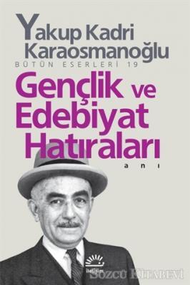 Yakup Kadri Karaosmanoğlu - Gençlik ve Edebiyat Hatıraları | Sözcü Kitabevi
