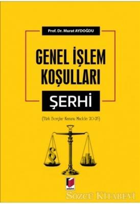 Genel İşlem Koşulları Şerhi (Türk Borçlar Kanunu Madde 20-25)