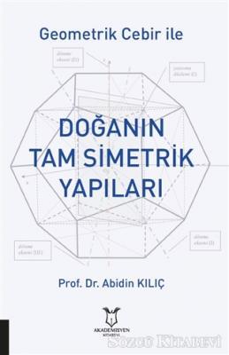 Geometrik Cebir İle Doğanın Tam Simetrik Yapıları