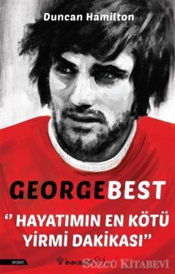 George Best - Hayatımın En Kötü Yirmi Dakikası