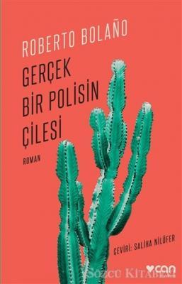 Roberto Bolano - Gerçek Bir Polisin Çilesi   Sözcü Kitabevi