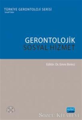 Ayfer Aydıner Boylu - Gerontolojik Sosyal Hizmet | Sözcü Kitabevi