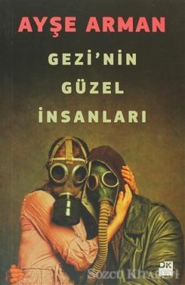 Ayşe Arman - Gezi'nin Güzel İnsanları | Sözcü Kitabevi