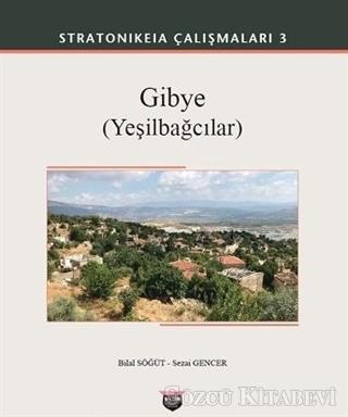 Gibye (Yeşilbağcılar) - Stratonikeia Çalışmaları 3