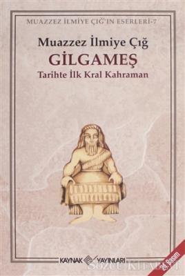 Muazzez İlmiye Çığ - Gilgameş | Sözcü Kitabevi