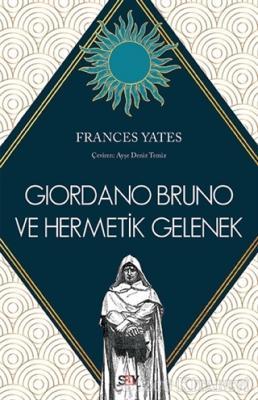 Frances Yates - Giordano Bruno ve Hermetik Gelenek | Sözcü Kitabevi