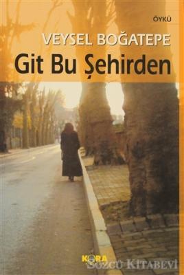 Veysel Boğatepe - Git Bu Şehirden | Sözcü Kitabevi