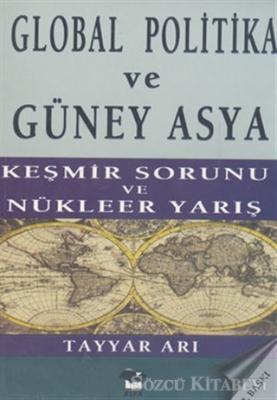 Global Politika ve Güney Asya Keşmir Sorunu ve Nükleer Yarış