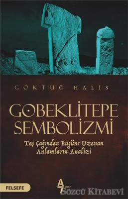 Göktuğ Halis - Göbeklitepe Sembolizmi | Sözcü Kitabevi