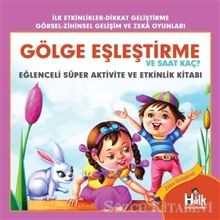 Ferhat Çınar - Gölge Eşleştirme ve Saat Kaç - Eğlenceli Süper Aktivite ve Etkinlik Kitabı   Sözcü Kitabevi