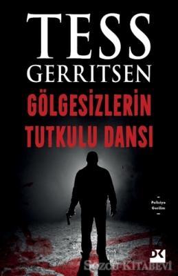 Tess Gerritsen - Gölgesizlerin Tutkulu Dansı | Sözcü Kitabevi