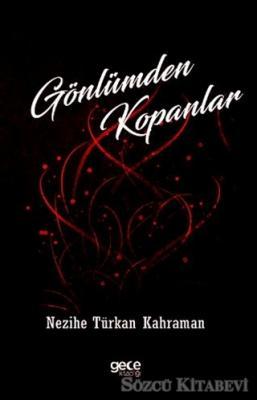 Nezihe Türkan Karaman - Gönlümden Kopanlar | Sözcü Kitabevi
