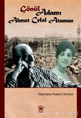 Gönül Adamı - Ahmet Celal Ataman
