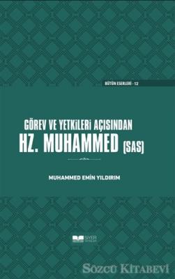 Muhammed Emin Yıldırım - Görev ve Yetkileri Açısından Hz. Peygamber (Ciltsiz) | Sözcü Kitabevi