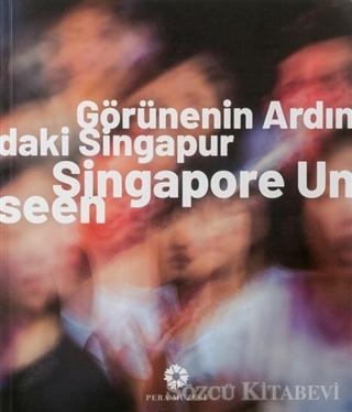 Görünenin Ardındaki Singapur - Singapore Unseen