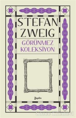 Stefan Zweig - Görünmez Koleksiyon | Sözcü Kitabevi
