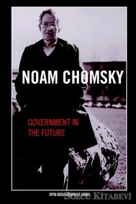 Noam Chomsky - Government in the Future | Sözcü Kitabevi