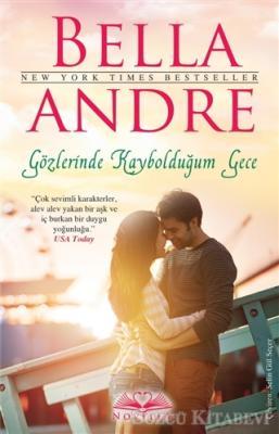 Bella Andre - Gözlerinde Kaybolduğum Gece | Sözcü Kitabevi